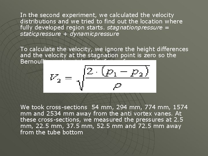 In the second experiment, we calculated the velocity distributions and we tried to find