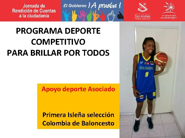 PROGRAMA DEPORTE COMPETITIVO PARA BRILLAR POR TODOS Apoyo deporte Asociado Primera Isleña selección Colombia