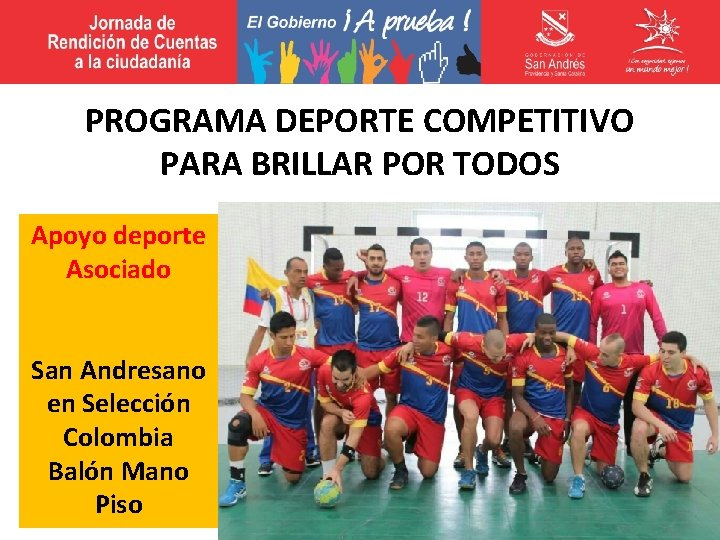 PROGRAMA DEPORTE COMPETITIVO PARA BRILLAR POR TODOS Apoyo deporte Asociado San Andresano en Selección