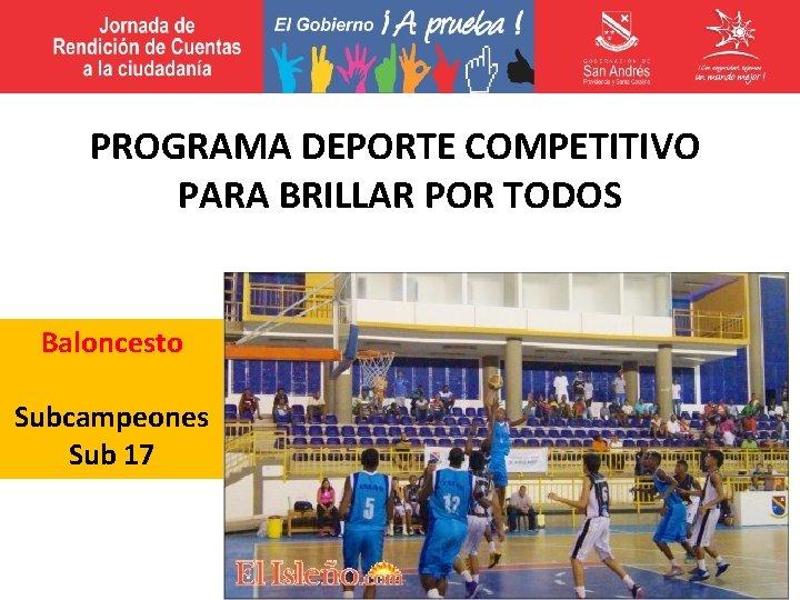 PROGRAMA DEPORTE COMPETITIVO PARA BRILLAR POR TODOS Baloncesto Subcampeones Sub 17