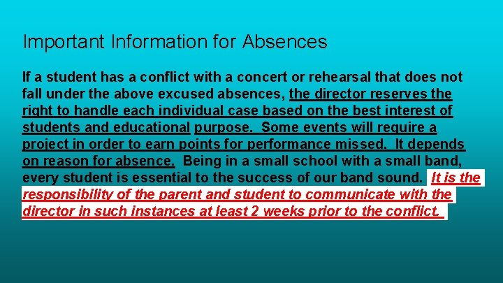 Important Information for Absences If a student has a conflict with a concert or
