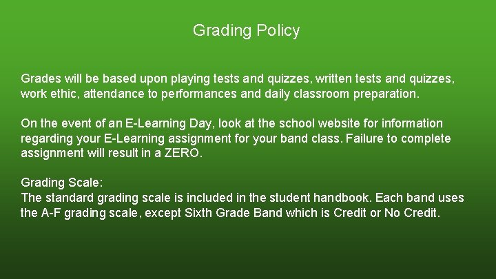 Grading Policy Grades will be based upon playing tests and quizzes, written tests and