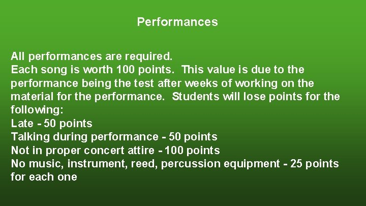 Performances All performances are required. Each song is worth 100 points. This value is