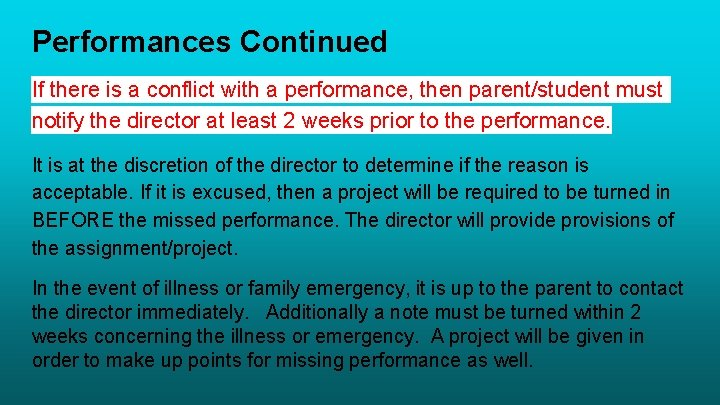 Performances Continued If there is a conflict with a performance, then parent/student must notify