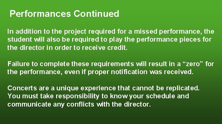 Performances Continued In addition to the project required for a missed performance, the student