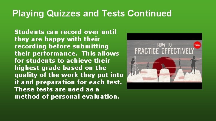 Playing Quizzes and Tests Continued Students can record over until they are happy with