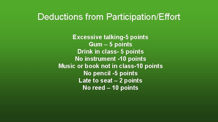 Deductions from Participation/Effort Excessive talking-5 points Gum – 5 points Drink in class- 5