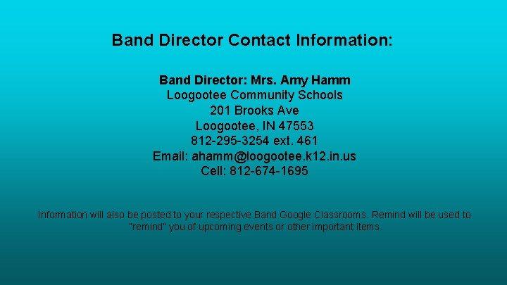 Band Director Contact Information: Band Director: Mrs. Amy Hamm Loogootee Community Schools 201 Brooks