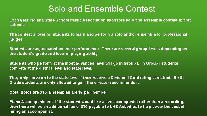Solo and Ensemble Contest Each year Indiana State School Music Association sponsors solo and