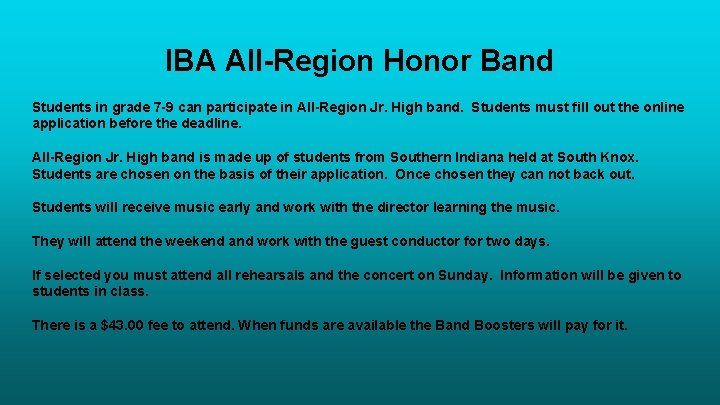 IBA All-Region Honor Band Students in grade 7 -9 can participate in All-Region Jr.
