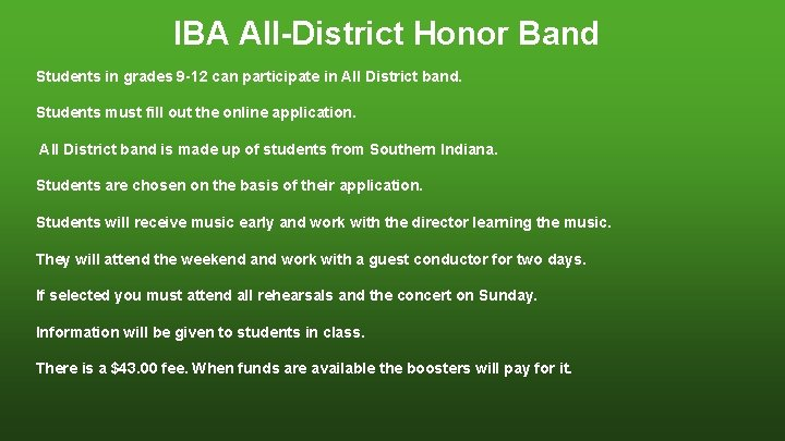 IBA All-District Honor Band Students in grades 9 -12 can participate in All District