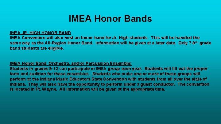 IMEA Honor Bands IMEA JR. HIGH HONOR BAND IMEA Convention will also host an