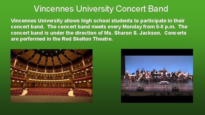 Vincennes University Concert Band Vincennes University allows high school students to participate in their
