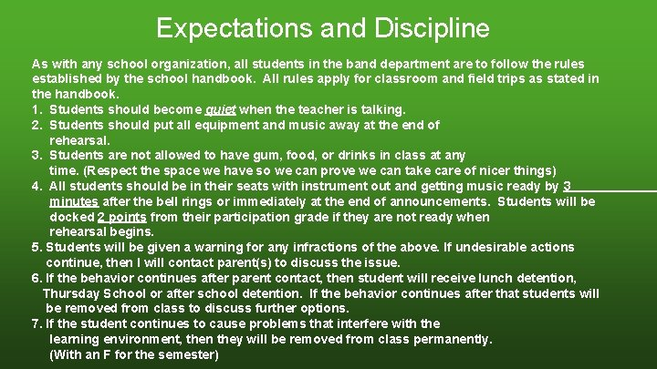 Expectations and Discipline As with any school organization, all students in the band department