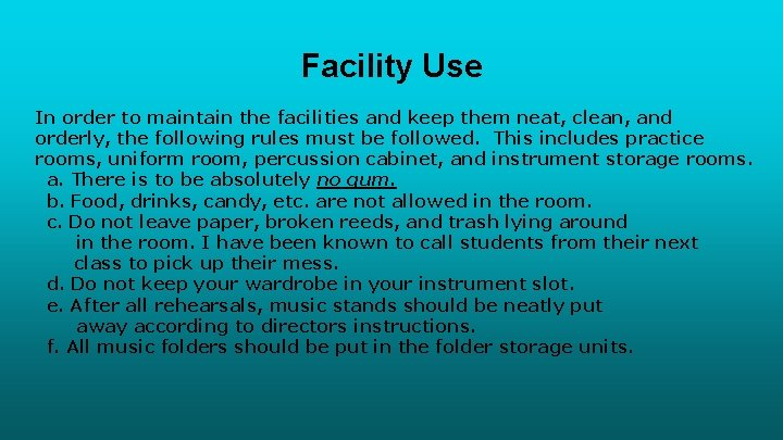 Facility Use In order to maintain the facilities and keep them neat, clean, and