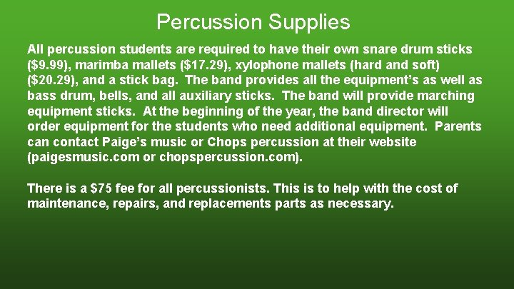 Percussion Supplies All percussion students are required to have their own snare drum sticks