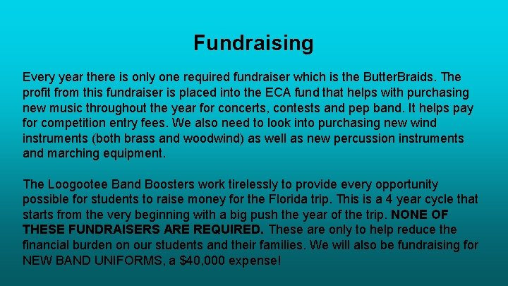 Fundraising Every year there is only one required fundraiser which is the Butter. Braids.