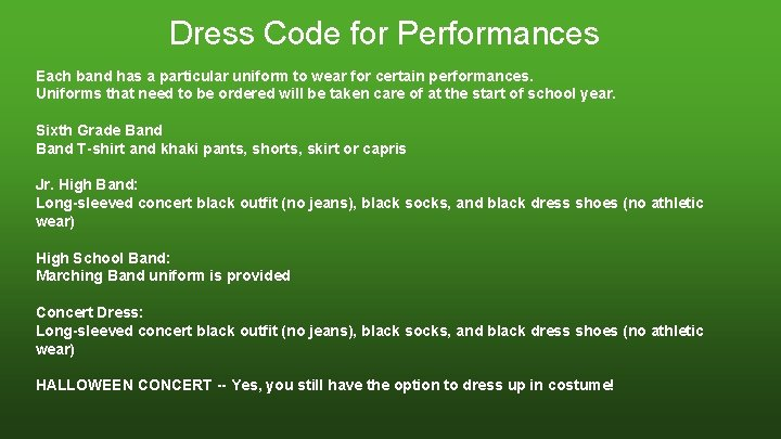 Dress Code for Performances Each band has a particular uniform to wear for certain