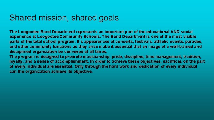 Shared mission, shared goals The Loogootee Band Department represents an important part of the