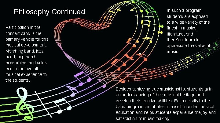 Philosophy Continued Participation in the concert band is the primary vehicle for this musical
