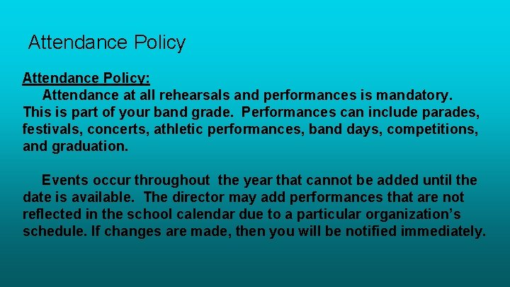 Attendance Policy: Attendance at all rehearsals and performances is mandatory. This is part of