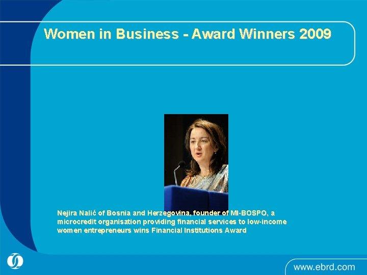Women in Business - Award Winners 2009 Nejira Nalić of Bosnia and Herzegovina, founder