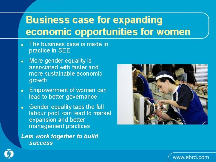 Business case for expanding economic opportunities for women l l The business case is