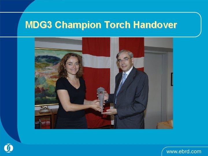 MDG 3 Champion Torch Handover