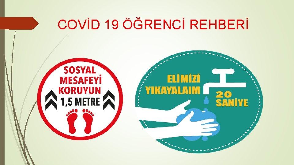 COVİD 19 ÖĞRENCİ REHBERİ
