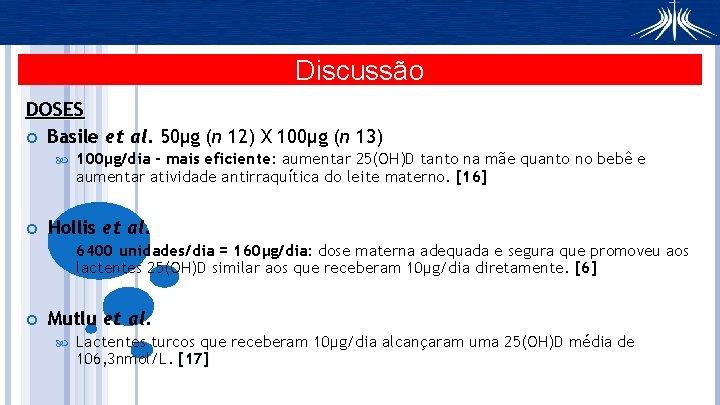 Discussão DOSES Basile et al. 50μg (n 12) X 100μg (n 13) Hollis et