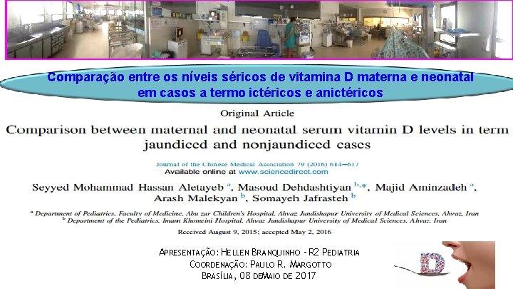 Comparação entre os níveis séricos de vitamina D materna e neonatal em casos a
