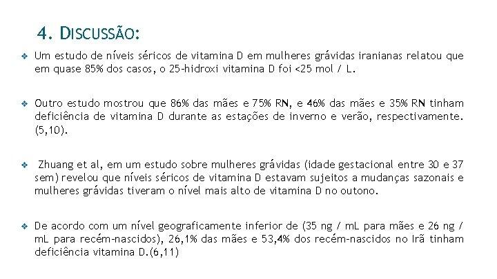 4. DISCUSSÃO: v Um estudo de níveis séricos de vitamina D em mulheres grávidas