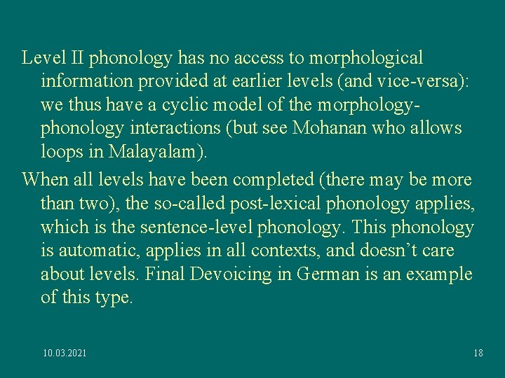 Level II phonology has no access to morphological information provided at earlier levels (and