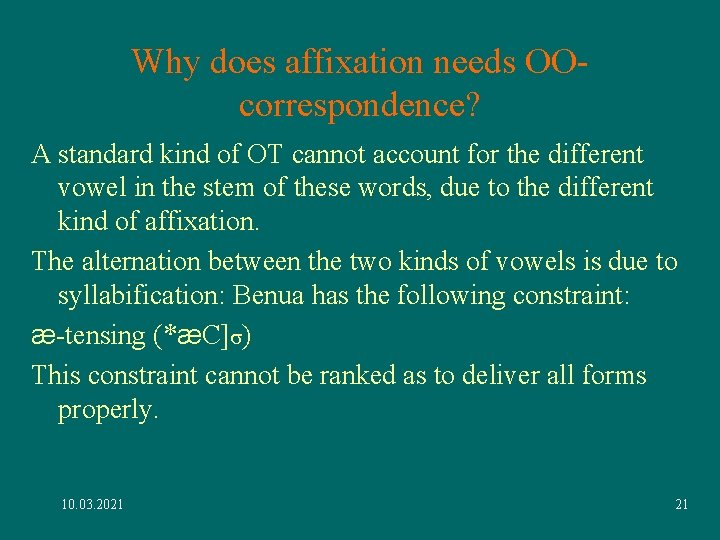 Why does affixation needs OOcorrespondence? A standard kind of OT cannot account for the