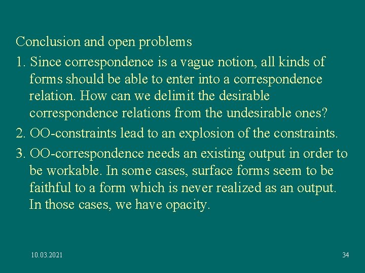 Conclusion and open problems 1. Since correspondence is a vague notion, all kinds of
