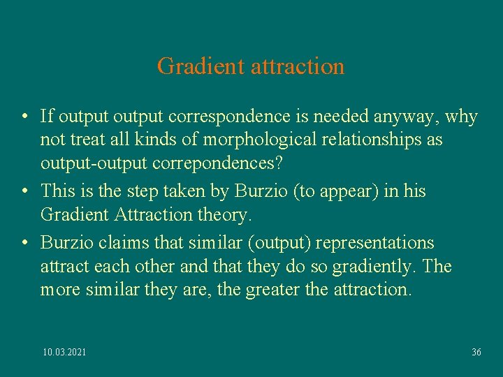 Gradient attraction • If output correspondence is needed anyway, why not treat all kinds