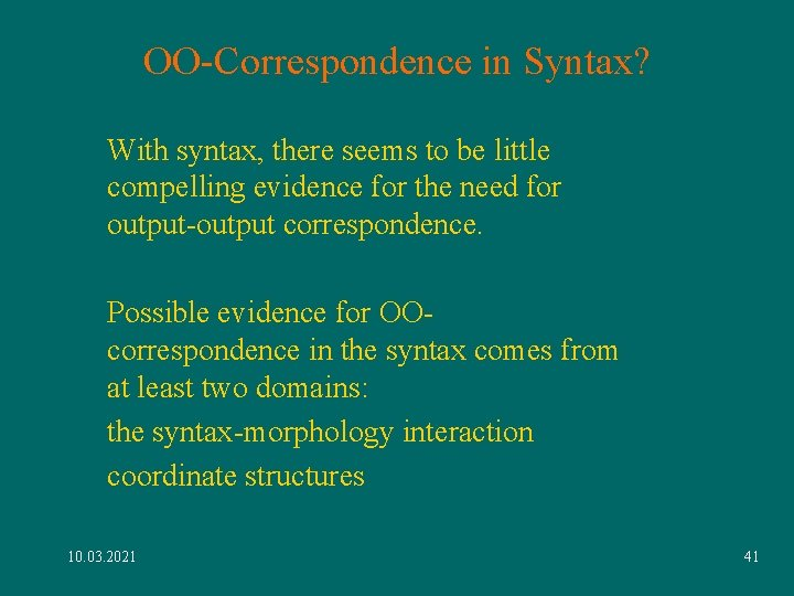 OO-Correspondence in Syntax? With syntax, there seems to be little compelling evidence for the