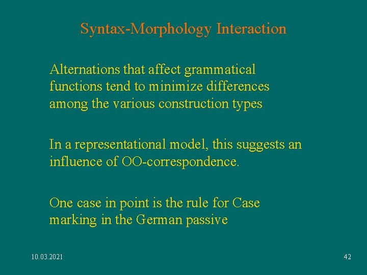Syntax-Morphology Interaction Alternations that affect grammatical functions tend to minimize differences among the various