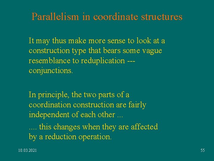 Parallelism in coordinate structures It may thus make more sense to look at a