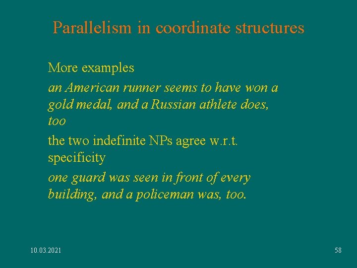 Parallelism in coordinate structures More examples an American runner seems to have won a