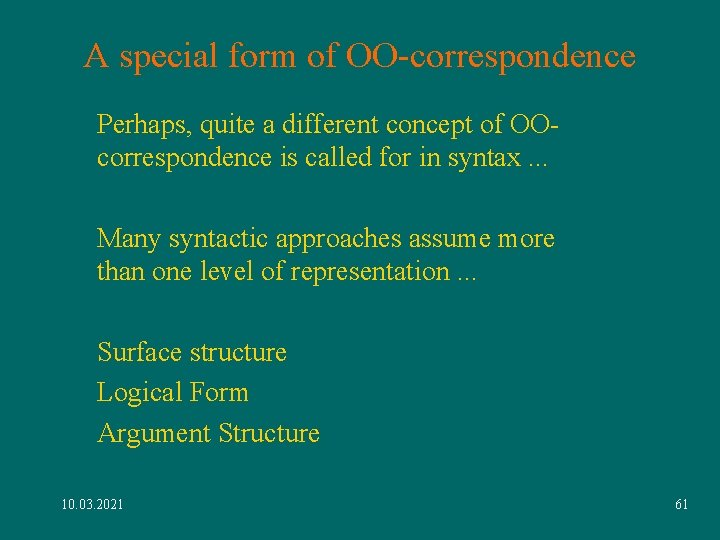 A special form of OO-correspondence Perhaps, quite a different concept of OOcorrespondence is called
