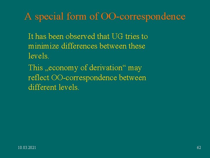 A special form of OO-correspondence It has been observed that UG tries to minimize