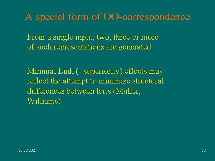 A special form of OO-correspondence From a single input, two, three or more of