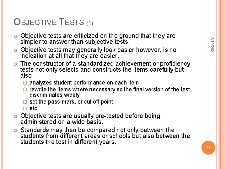 OBJECTIVE TESTS (1) Objective tests are criticized on the ground that they are simpler