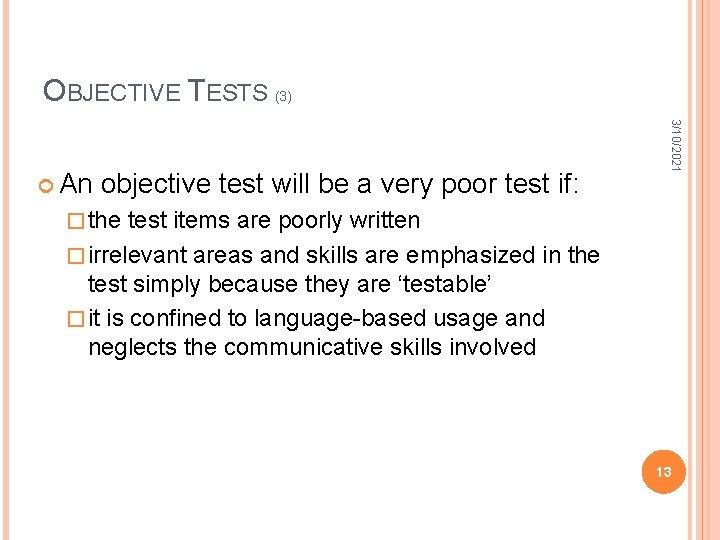 OBJECTIVE TESTS (3) objective test will be a very poor test if: 3/10/2021 An