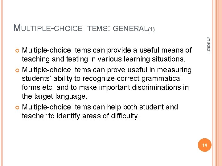 MULTIPLE-CHOICE ITEMS: GENERAL(1) 3/10/2021 Multiple-choice items can provide a useful means of teaching and