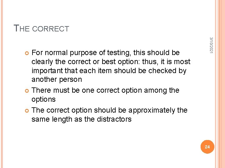 THE CORRECT 3/10/2021 For normal purpose of testing, this should be clearly the correct