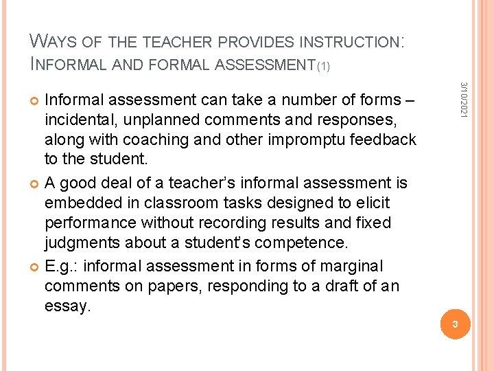 WAYS OF THE TEACHER PROVIDES INSTRUCTION: INFORMAL AND FORMAL ASSESSMENT (1) 3/10/2021 Informal assessment