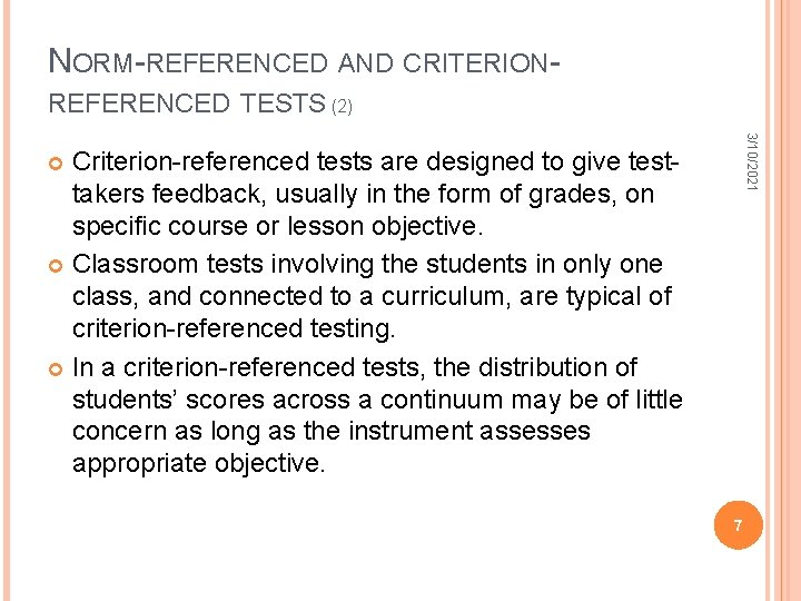 NORM-REFERENCED AND CRITERIONREFERENCED TESTS (2) 3/10/2021 Criterion-referenced tests are designed to give testtakers feedback,