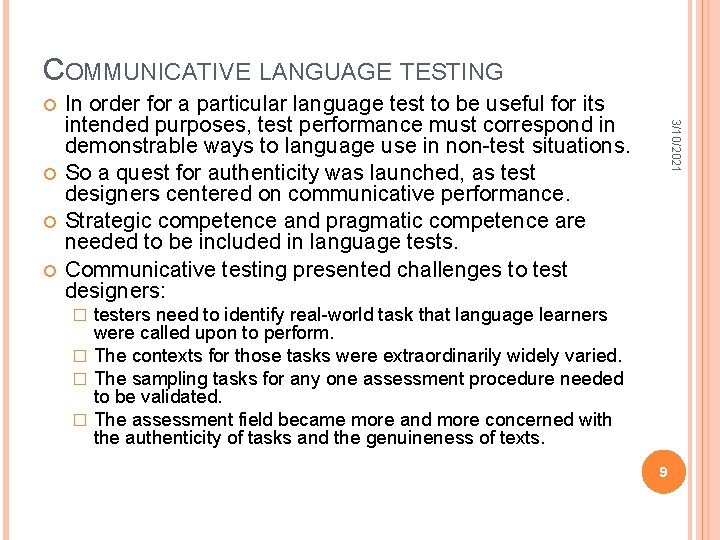 COMMUNICATIVE LANGUAGE TESTING 3/10/2021 In order for a particular language test to be useful